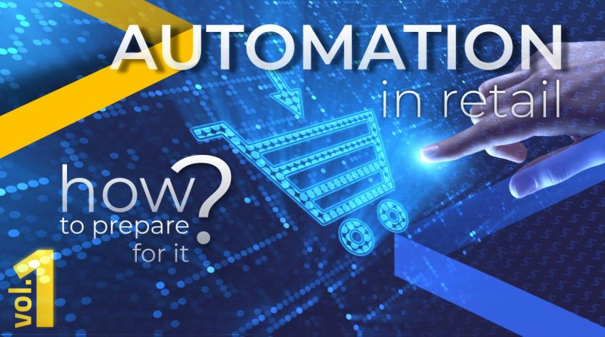 Automation in retail: how to prepare for it? - Part 1
