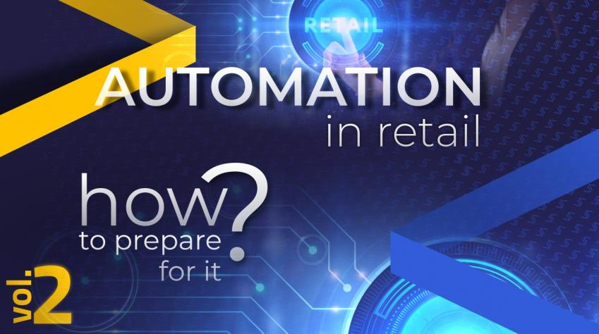 Automation in retail: how to prepare for it? - Part 2