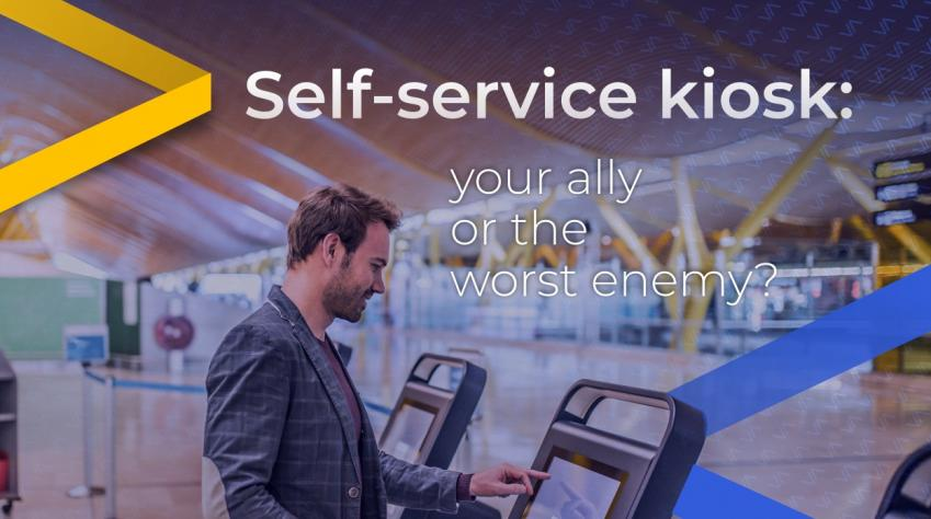 Self-service kiosk: your ally or the worst enemy?